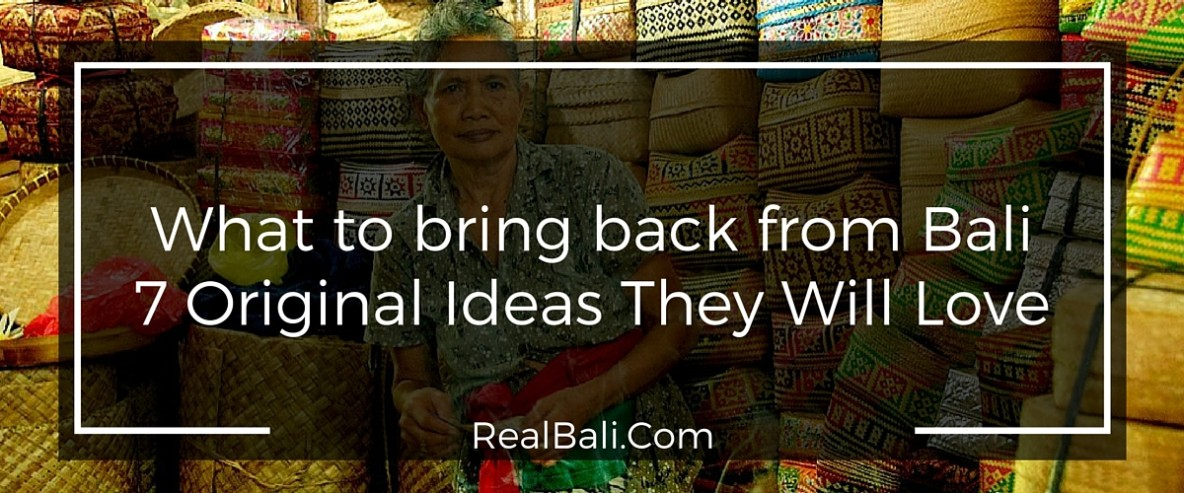 What to bring back from Bali 7 Original Ideas They Will Love